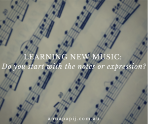 Learning new music: Notes or expression first?