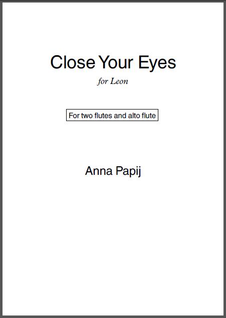 Close Your Eyes Anna Papij trio for two flutes and alto flute