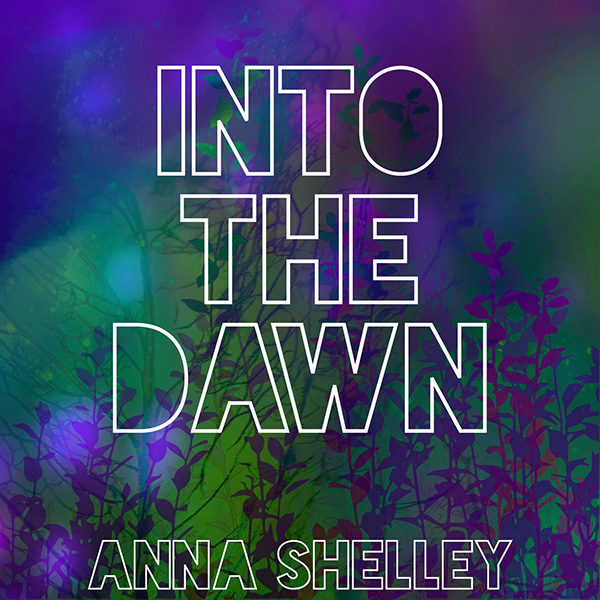 Into The Dawn by Anna Shelley